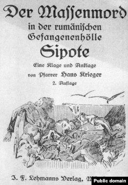 Hans Krieger, Der Massenmord an deutschen und österr.-ung. Soldaten in der rumänischen Gefangenenhölle Sipote. Eine Klage und Anklage, München, 1920.