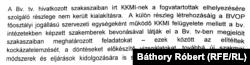 A Legfőbb Ügyészség is elismerte, hogy a Központi Kivizsgáló és Módszertani Intézet a törvény betűje szerint nem létezik