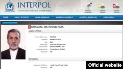 ایران میگوید هشت ماه پیش درخواست قرار گرفتن نام آقای خاوری در فهرست اینترپل را مطرح کرده بود.