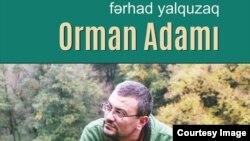 """Fərhad Yalquzağın """"Orman adamı"""" kitabı."""
