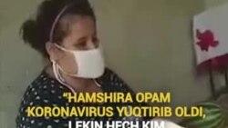 """""""Ҳамшира опам коронавирус юқтириб олди, лекин ҳеч ким қарамаяпти"""""""