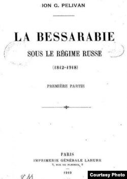 """""""Basarabia sub regimul rus"""", publicată de I. Pelivan la Paris (Foto: Centrul de Cultură și Istorie Militară)"""