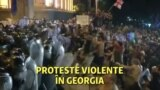Proteste violente în Georgia