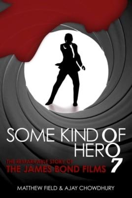 """Обложка книги """"Такой вот герой: замечательная история фильмов о Джеймсе Бонде"""""""