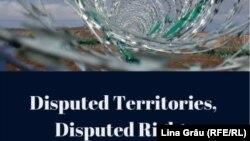 """Coperta raportului """"Teritorii disputate, drepturi disputate"""""""