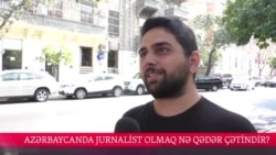 Azərbaycanda jurnalist olmaq nə dərəcədə çətindir? (Sorğu)
