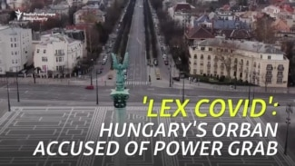 'Lex COVID': Hungary's Orban Accused Of Power Grab