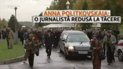 Anna Politkovskaia: O jurnalistă redusă la tăcere