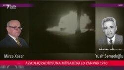 Mirzə Xəzərin Yusif Səmədoğlu ilə müsahibəsi. 20 yanvar, 1990-cı il