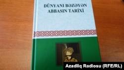 Yeni kitab: «Tarixe-aləmarayi Abbasi»