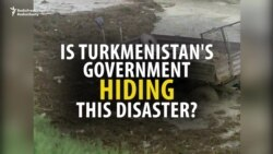 Turkmenistan Buries News Of Deadly Mudslide