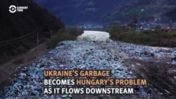 Ukraine's Garbage Becomes Hungary's Problem