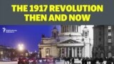 The 1917 Revolution Then And Now