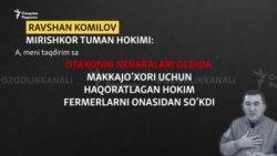 Думбул билан танилган Миришкор ҳокими фермерларни онасидан сўкди