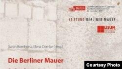 """Обложка книги """"Берлинская стена. Источники. Вопросы. Контексты""""."""