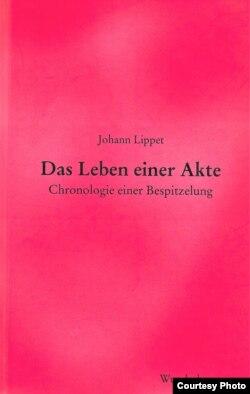 "Johann Lippet, ""Viaţa unui dosar"" (coperta)"