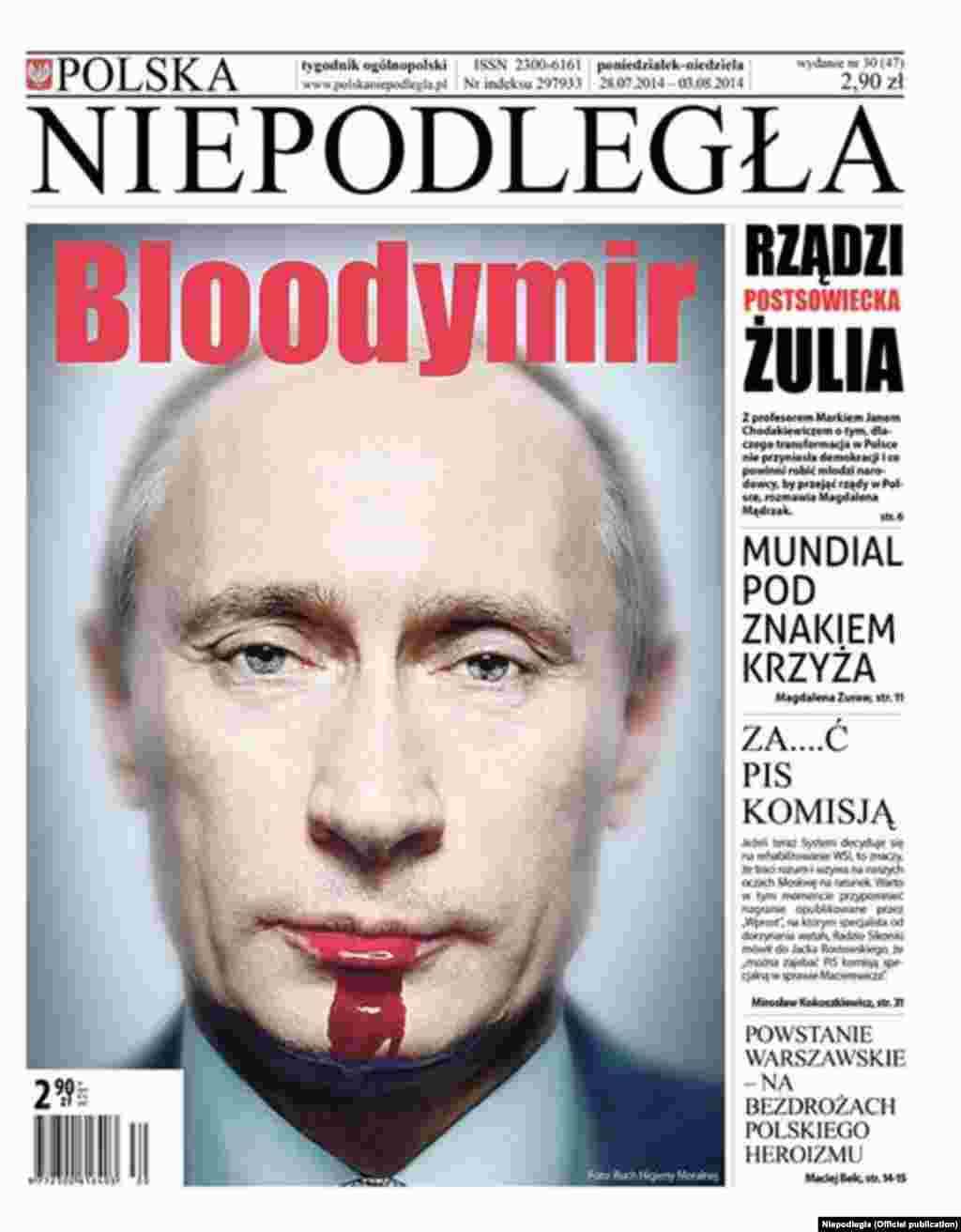 "The July 28 issue of Poland's ""Niepodlegla"" calls the Russian leader ""Bloodymir."""