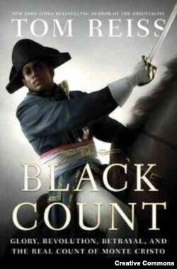 Том Рэйсс. «Чёрный граф. Слава, революция, предательство, и настоящий граф Монте-Кристо».