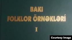 """""""Bakı folklor örnəkləri"""" kitabının I cildi"""