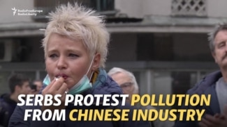 Serbs Protest Pollution From Chinese-Owned Mining Complex