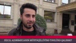Azərbaycanın müstəqilliyinə hələ də təhlükə qalırmı?