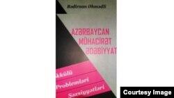 """Bədirxan Əhmədli: """"Azərbaycan mühacirət ədəbiyyatı: təşəkkülü, problemləri, şəxsiyyətləri"""""""