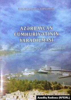 «Azərbaycan Cümhuriyyətinin yaradılması» kitabının üz qabığı