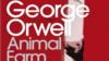 """George Orwell, """"Ferma animalelor"""" (5)"""