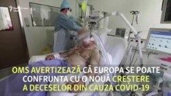 OMS: În Europa ar putea crește numărul deceselor din cauza COVID-19