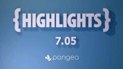 Pangea Highlights 7.05