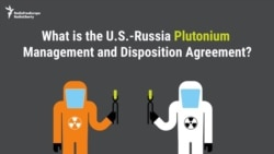 What Is The U.S.-Russia Plutonium Management And Disposition Agreement?