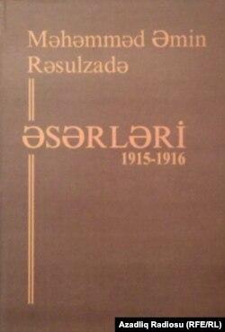 M.Ə. Rəsulzadənin 1915-1916-cı illərdə qələmə aldığı 200-ə yaxın əsərin daxil olduğu kitab