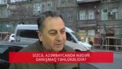 Sizcə, Azərbaycanda nədən danışmaq təhlükəlidir?