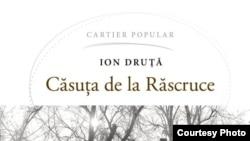 Ion DRUŢĂ. Căsuţa de la Răscruce , editura Cartier, 2018