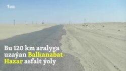 Balkanabat-Hazar: Ýol 'azaby'
