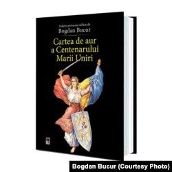 """Volumul """"Cartea de aur a Centenarului Marii Uniri"""""""