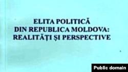 Coperta uneia dintre lucrările consacrate elitei politice din Moldova