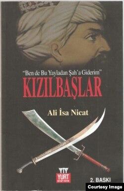 """Əlisa Nicatın Türkiyədə çap olunmuş """"Qızılbaşlar"""" kitabı."""