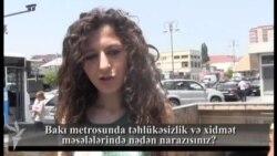 Bakı metrosunda təhlükəsizlik və xidmət məsələlərində nədən narazısınız?