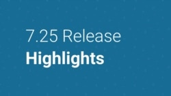 7.25 Release Highlights Video