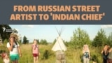From Russian Street Artist To 'Indian Chief'