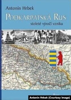 Книжка Антоніна Грбека «Підкарпатська Русь. Столітній ювілей утворення»