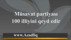 Müsavat qərargahından 100 ilik reportaj
