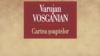 """Varujan Vosganian: """"România are nevoie și de oameni care să creadă în continuare că e nevoie de cultură în actul de guvernare"""""""