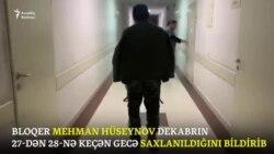 Mehman Hüseynov xəstəxanada olub, həkimlər xəsarətlərin yüngül olmadığını deyiblər
