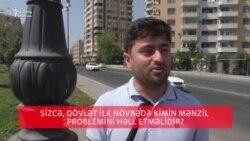 Dövlət ilk növbədə kimin mənzil problemini həll etməlidir?