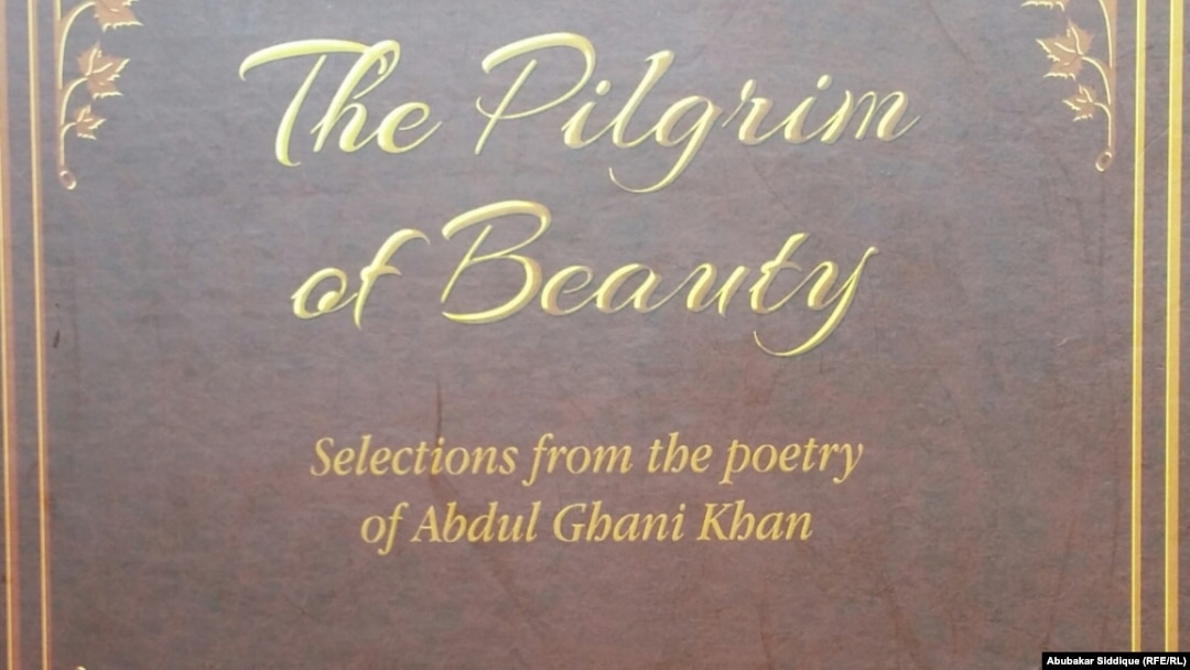 The Pilgrim Of Beauty: A Pashtun Poet's Continuing Appeal