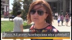 Sizcə, S.Lavrov Azərbaycana niyə gəlmişdi?