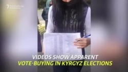Videos Show Apparent Vote-Buying In Kyrgyz Elections