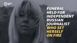 Funeral Held For Independent Russian Journalist Who Set Herself On Fire